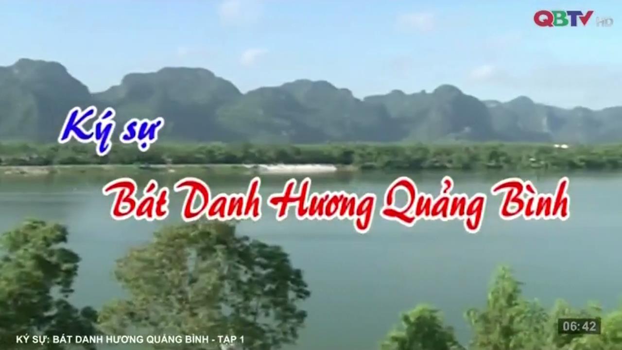 Ký sự Bát danh hương Quảng Bình, tập 1
